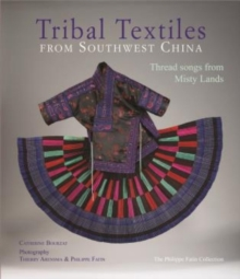 Tribal Textiles from Southwest China, Paperback / softback Book