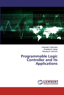 Programmable Logic Controller and its Applications, Paperback / softback Book