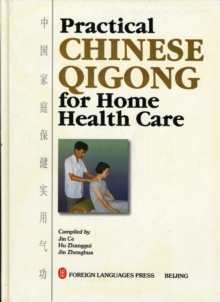 Practical Chinese Qigong for Home Health Care, Hardback Book