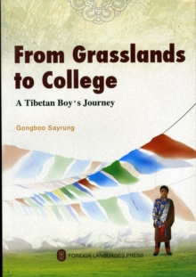 From Grasslands to College: A Tibetan Boy's Journey, Paperback Book