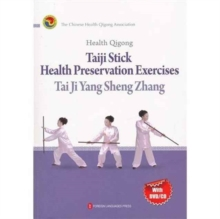 Health Qigong: Taiji Stick Heatlh Perservation Exercises, Paperback / softback Book