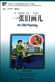 An Old Painting - Chinese Breeze Graded Reader Level 2: 500 Words Level, Paperback Book