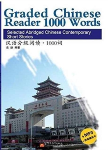 Graded Chinese Reader 1000 Words - Selected Abridged Chinese Contemporary Short Stories, Paperback / softback Book
