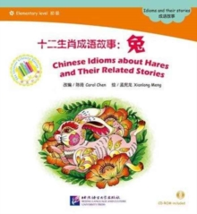Chinese Idioms about Hares and Their Related Stories, Paperback / softback Book