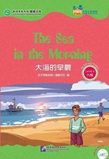 The Sea in the Morning (for Teenagers) - Friends Chinese Graded Readers (Level 6), Paperback Book