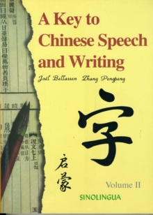 A Key to Chinese Speech and Writing : v. 2, Paperback Book