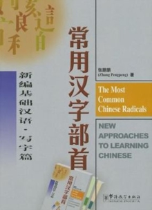 The Most Common Chinese Radicals - New Approaches to Learning Chinese, Paperback / softback Book
