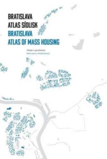 Bratislava : Atlas of Mass Housing, Paperback Book
