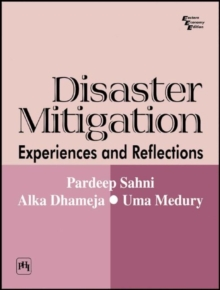 Disaster Mitigation : Experiences and Reflections, Paperback / softback Book