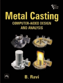 Metal Casting : Computer-Aided Design and Analysis, Paperback / softback Book