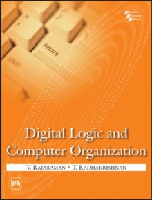 Digital Logic and Computer Organization, Paperback / softback Book