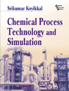 Chemical Process Technology and Simulation, Paperback / softback Book