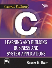 C: Learning and Building Business and System Applications, Paperback / softback Book