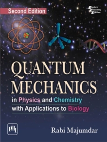 Quantum Mechanics : In Physics and Chemistry with Applications to Biology, Paperback / softback Book