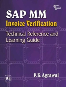 SAP MM Invoice verification : Technical Reference and Learning Guide, Paperback / softback Book