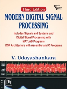 Modern Digital Signal Processing : Includes Signals & Systems and Digital Signal Processing with MATLAB Programs DSP Architecture with Assembly and C Programs, Paperback / softback Book