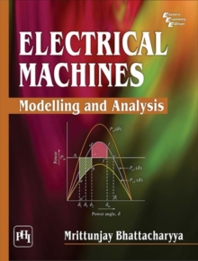 Electrical Machines : Modelling and Analysis, Paperback / softback Book