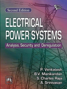 Electrical Power Systems : Analysis, Security and Deregulation, Paperback / softback Book