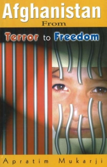 Afghanistan : From Terror to Freedom, Hardback Book