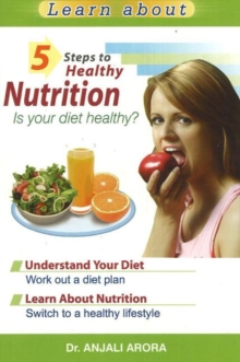 5 Steps to Healthy Nutrition : Is Your Diet Healthy?, Paperback / softback Book