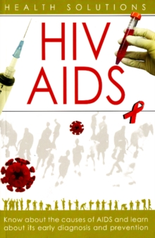 HIV / AIDS : Health Solutions, Paperback / softback Book
