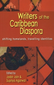 Writers of the Caribbean Diaspora : Shifting Homelands, Travelling Identities, Paperback Book
