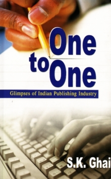 One to One : Glimpses of Indian Publishing Industry, Paperback / softback Book