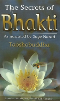Secrets of Bhakti : As Narrated by Sage Narad, Paperback / softback Book