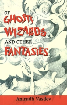 Of Ghosts, Wizards and Other Fantasies, Paperback Book
