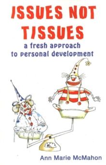 Issues Not Tissues : A Fresh Approach to Personal Development, Paperback Book