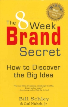8 Week Brand Secret : How to Discover the Big Idea, Paperback Book