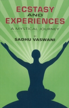 Ecstacy & Experiences : A Mystical Journey, Paperback Book