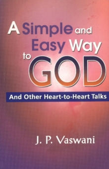 Simple & Easy Way to God : & Other Heart-to-Heart Talks, Paperback / softback Book