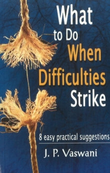 What to Do When Difficulties Strike : 8 Easy Practical Suggestions, Paperback Book