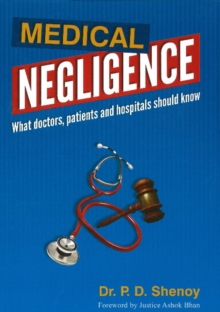Medical Negligence : What Doctors, Patients & Hospitals Should Know, Hardback Book