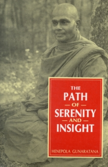 The Path of Serenity and Insight: an Explanation of Buddhist Jhanas, Paperback Book