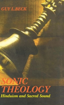 Sonic Theology : Hinduism and Sacred Sound, Paperback / softback Book