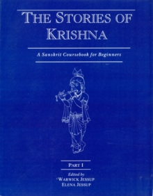 A Sanskrit Coursebook for Beginners : The Story of Krishna Part I, Paperback Book