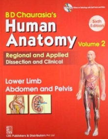 BD Chaurasia's Human Anatomy Regional and Applied Dissection and Clinical : Lower Limb Abdomen and Pelvis Vol. 2, Paperback Book