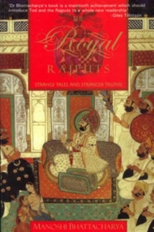 Royal Rajputs : Strange Tales and Stranger Truths, Paperback Book