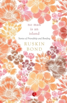 No Man is an Island : Stories of Friendship and Bonding, Paperback / softback Book