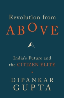 Revolution from Above : India's Future and the Citizen Elite, Microfilm Book