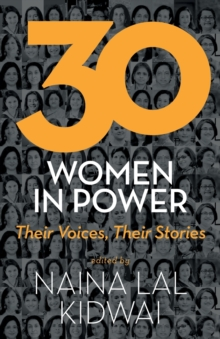 30 Women in Power : Their Voices, Their Stories, Paperback / softback Book