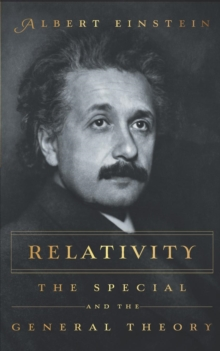 RELATIVITY : The Special and the General Theory, Paperback / softback Book