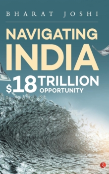 NAVIGATING INDIA : $18 Trillion Opportunity, Paperback / softback Book