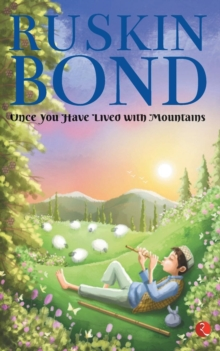 ONCE YOU HAVE LIVED WITH MOUNTAINS, Paperback / softback Book
