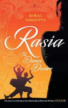 RASIA : The Dance of Desire, Paperback / softback Book