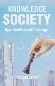 Knowledge Society : Opportunities & Challenges, Hardback Book