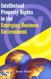 Intellectual Property Rights in the Emerging Business Environment, Hardback Book