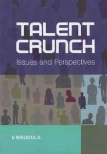 Talent Crunch : Issues & Perspectives, Paperback Book